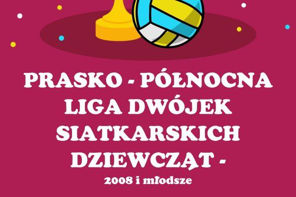 Prasko-Północna Liga Dwójek Siatkarskich Dziewcząt